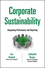 Corporate Sustainability: Integrating Performance and Reporting (1118122364) cover image