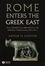 Rome Enters the Greek East: From Anarchy to Hierarchy in the Hellenistic Mediterranean, 230-170 BC (1118255364) cover image