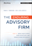 The Enduring Advisory Firm: How to Serve Your Clients More Effectively and Operate More Efficiently (1119108764) cover image