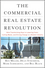 The Commercial Real Estate Revolution: Nine Transforming Keys to Lowering Costs, Cutting Waste, and Driving Change in a Broken Industry (0470457465) cover image