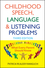 Childhood Speech, Language, and Listening Problems, 3rd Edition (0470532165) cover image