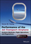Performance of the Jet Transport Airplane: Analysis Methods, Flight Operations, and Regulations (1118384865) cover image
