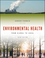 Environmental Health: From Global to Local, 3rd Edition (1118984765) cover image