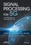 Signal Processing for 5G: Algorithms and Implementations (1119116465) cover image