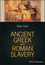 Ancient Greek and Roman Slavery (1405188065) cover image