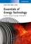 Essentials of Energy Technology: Sources, Transport, Storage, Conservation (3527334165) cover image