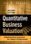 Quantitative Business Valuation: A Mathematical Approach for Today's Professionals, 2nd Edition (0470390166) cover image