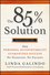 The 85% Solution: How Personal Accountability Guarantees Success -- No Nonsense, No Excuses (0470500166) cover image