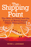 The Shipping Point: The Rise of China and the Future of Retail Supply Chain Management  (0470826266) cover image