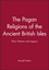 The Pagan Religions of the Ancient British Isles: Their Nature and Legacy (0631189467) cover image