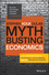 Myth-Busting Economics: A No-nonsense Guide to Your Money, Your Business and the Australian Economy (0730321967) cover image