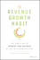 The Revenue Growth Habit: The Simple Art of Growing Your Business by 15% in 15 Minutes Per Day (1119084067) cover image
