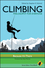 Climbing - Philosophy for Everyone: Because It's There (1444334867) cover image