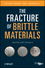 The Fracture of Brittle Materials: Testing and Analysis (0470155868) cover image