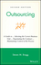 Outsourcing: A Guide to ... Selecting the Correct Business Unit ... Negotiating the Contract ... Maintaining Control of the Process, 2nd Edition (0471676268) cover image