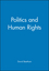 Politics and Human Rights (0631196668) cover image