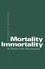 Mortality, Immortality and Other Life Strategies (0745656668) cover image