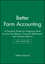 Better Farm Accounting: A Practical Guide for Preparing Farm Income Tax Returns, Financial Statements, and Analysis Reports, 5th Edition (0813821568) cover image