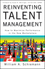Reinventing Talent Management: How to Maximize Performance in the New Marketplace (0470452269) cover image
