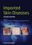 Imported Skin Diseases, 2nd Edition (0470672269) cover image