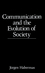 Communication and the Evolution of Society (0745608469) cover image