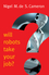 Will Robots Take Your Job?: A Plea for Consensus (1509509569) cover image