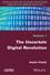 The Uncertain Digital Revolution (1786300869) cover image