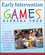 Early Intervention Games: Fun, Joyful Ways to Develop Social and Motor Skills in Children with Autism Spectrum or Sensory Processing Disorders (047039126X) cover image