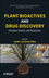 Plant Bioactives and Drug Discovery: Principles, Practice, and Perspectives (047058226X) cover image