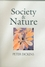 Society and Nature: Changing Our Environment, Changing Ourselves (074562796X) cover image