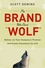 The Brand Who Cried Wolf: Deliver on Your Company's Promise and Create Customers for Life (111803676X) cover image
