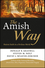 The Amish Way: Patient Faith in a Perilous World (111815276X) cover image