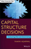 Capital Structure Decisions: Evaluating Risk and Uncertainty (111820316X) cover image