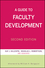 A Guide to Faculty Development, 2nd Edition (0470405570) cover image