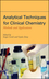 Analytical Techniques for Clinical Chemistry: Methods and Applications (0470445270) cover image