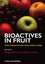 Bioactives in Fruit: Health Benefits and Functional Foods (0470674970) cover image