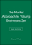 The Market Approach to Valuing Businesses Second Edition Set (0471783870) cover image