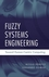 Fuzzy Systems Engineering: Toward Human-Centric Computing (0471788570) cover image
