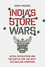 India's Store Wars: Retail Revolution and the Battle for the Next 500 Million Shoppers (1118580370) cover image