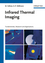 Infrared Thermal Imaging: Fundamentals, Research and Applications (3527407170) cover image