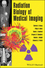 Radiation Biology of Medical Imaging (0470551771) cover image