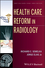 Health Care Reform in Radiology (1118642171) cover image
