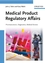 Medical Product Regulatory Affairs: Pharmaceuticals, Diagnostics, Medical Devices (3527318771) cover image