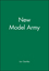 The New Model Army: In England, Ireland and Scotland, 1645 - 1653 (0631193472) cover image