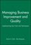 Managing Business Improvement and Quality: Implementing Key Tools and Techniques (0631207872) cover image
