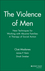 The Violence of Men: New Techniques for Working with Abusive Families: A Therapy of Social Action (0787901172) cover image