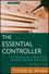 The Essential Controller: An Introduction to What Every Financial Manager Must Know, 2nd Edition (1118169972) cover image