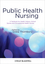 Public Health Nursing: A Textbook for Health Visitors, School Nurses and Occupational Health Nurses (1405180072) cover image