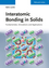 Interatomic Bonding in Solids: Fundamentals, Simulation, Applications (3527335072) cover image