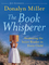 The Book Whisperer: Awakening the Inner Reader in Every Child (0470372273) cover image